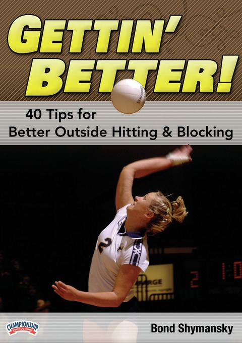 Gettin' Better: 40 Tips for Better Outside Hitting & Blocking